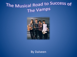 The Musical Road to Success of The Vamps