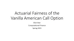 Actuarial Fairness of the Vanilla American Call Option
