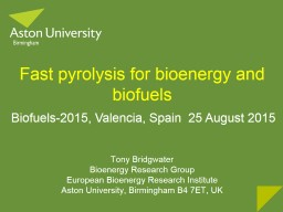 Fast pyrolysis for bioenergy and biofuels PowerPoint PPT Presentation