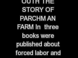 FORCED LABOR IN THE  TH C NTURY S OUTH THE STORY OF PARCHM AN FARM In  three books were published about forced labor and c onvict leasing in the Am erican South
