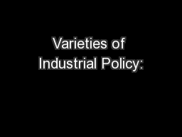 Varieties of Industrial Policy: