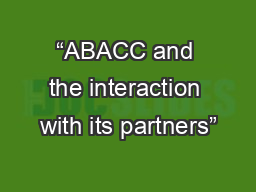 """""""ABACC and the interaction with its partners"""""""