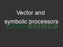 Vector and symbolic processors PowerPoint PPT Presentation