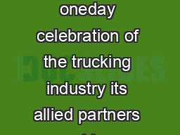 Saturday September   The Worlds Largest Truck Convoy is a national oneday celebration of the trucking industry its allied partners and law enforcement all working together to help raise money for Spe PowerPoint PPT Presentation