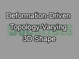 Deformation-Driven Topology-Varying 3D Shape PowerPoint PPT Presentation