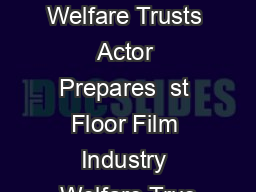Film Industry Welfare Trusts Actor Prepares  st Floor Film Industry Welfare Trus PowerPoint PPT Presentation