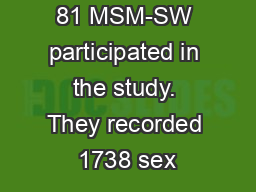 81 MSM-SW participated in the study. They recorded 1738 sex