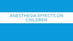 Anesthesia effects on children