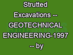 Braced and Strutted Excavations -- GEOTECHNICAL ENGINEERING-1997 -- by