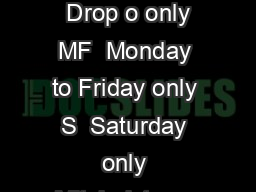 Valid From th July  C  Change of bus required in Fermoy P  Pick up only D  Drop o only MF  Monday to Friday only S  Saturday only Mitchelstown to Cork via Fermoy Rathcormac Sallybrook  MONDAY TO SATU