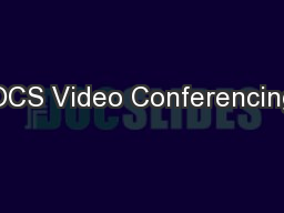 OCS Video Conferencing PowerPoint PPT Presentation