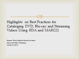 Highlights on Best Practices for      Cataloging DVD, Blu-r