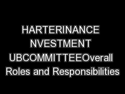 HARTERINANCE NVESTMENT UBCOMMITTEEOverall Roles and Responsibilities