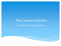 The Camera System