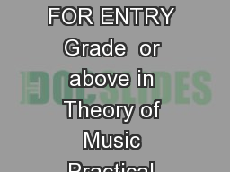 Trumpet Cornet and Flugelhorn GRADE  PREREQUISITE FOR ENTRY Grade  or above in Theory of Music Practical Musicianship or any solo Jazz subject