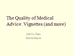The Quality of Medical Advice: Vignettes (and more)