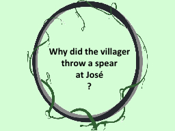 Why did the villager