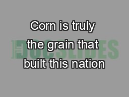 Corn is truly the grain that built this nation