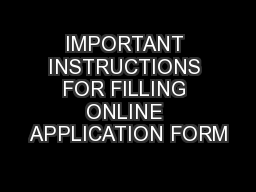 IMPORTANT INSTRUCTIONS FOR FILLING ONLINE APPLICATION FORM