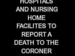 RIVERSIDE COUNTY SHERIFFCORONER INFORMATION BOOKLET FOR HOSPITALS AND NURSING HOME FACILITES TO REPORT A DEATH TO THE CORONER WEST COUNTY DESERT COMMUNITIES   June   INDEX Page I