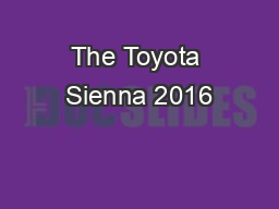 The Toyota Sienna 2016 PowerPoint PPT Presentation
