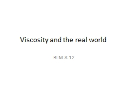 Viscosity and the real world