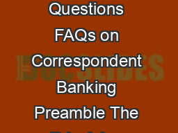 The Wolfsberg Group  Wolfsberg Frequently YY Wolfsberg Frequently Asked Questions FAQs on Correspondent Banking Preamble The Principles constitute global guidance on the establishment and maintenance