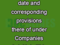 Table containing provisions of Companies Act  as notified up to date and corresponding provisions there of under Companies Act  Note This is a ready reckoner for t he information of stakeholders