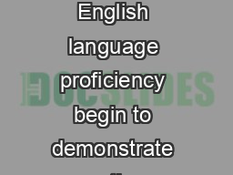 Students performing at this level of English language proficiency begin to demonstrate receptive or productive English skills