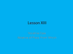 Lesson XIII