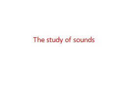 The study of sounds PowerPoint PPT Presentation