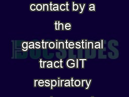 capacity to cause tissue injury on contact by a the gastrointestinal tract GIT respiratory system and for caustic exposures