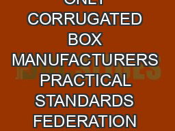 FCBM  Standard Test Method for Thickness of Board FOR PRIVATE CIRCULATION ONLY CORRUGATED BOX MANUFACTURERS PRACTICAL STANDARDS FEDERATION OF CORRUGATED BOX MANUFACTURERS OF INDIA  FOREWORD Standardi PDF document - DocSlides
