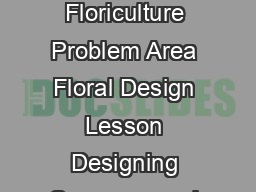 Designing Corsages and Boutonnieres Unit Floriculture Problem Area Floral Design Lesson Designing Corsages and Boutonnieres Student Learning Objectives