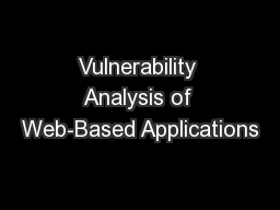 Vulnerability Analysis of Web-Based Applications PowerPoint PPT Presentation
