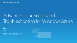 Advanced Diagnostics and Troubleshooting for Windows Azure
