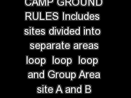 COTTONWOOD CAMPING ACCOMMODATIONS CAMP GROUND RULES Includes  sites divided into  separate areas loop  loop  loop  and Group Area site A and B There are  restrooms with ush toilets and sinks