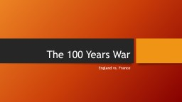 The 100 Years War PowerPoint PPT Presentation