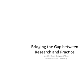 Bridging the Gap between Research and Practice PowerPoint PPT Presentation