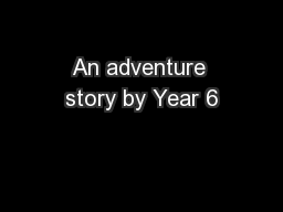An adventure story by Year 6