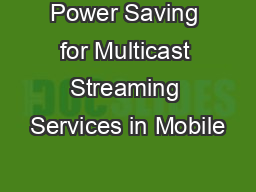 Power Saving for Multicast Streaming Services in Mobile