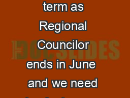 Dear Members of the Middle States My term as Regional Councilor ends in June  and we need to elect a new Councilor for a  Year term beginning in July