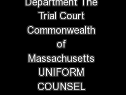 Probate and Family Court Department The Trial Court Commonwealth of Massachusetts UNIFORM COUNSEL CERTIFICATION FORM CCF  C