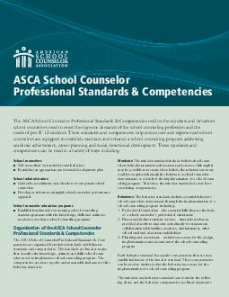 ASCA School Counselor Competencies he A SCA School Counselor Competencies outline the knowledge abilities skills and attitudes that ensure school counselors are equipped to meet the rigorous demands