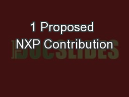 1 Proposed NXP Contribution