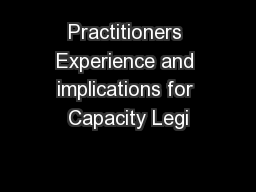 Practitioners Experience and implications for Capacity Legi
