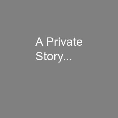 A Private Story...