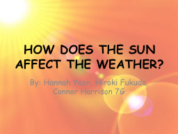 HOW DOES THE SUN AFFECT THE WEATHER?