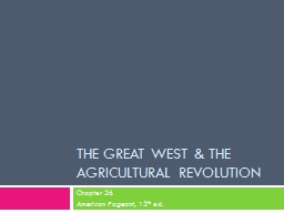 The Great West & the agricultural revolution PowerPoint PPT Presentation
