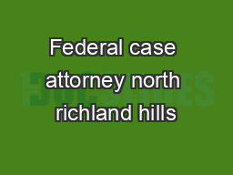 Federal case attorney north richland hills